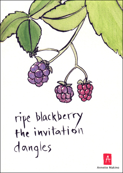 'ripe blackberry / the invitation / dangles' by Annette Makino