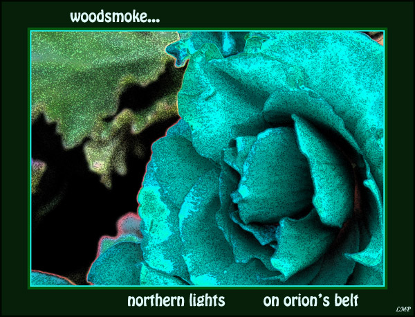 'woodsmoke... / northern lights / on orion's belt' by Linda Pilarski