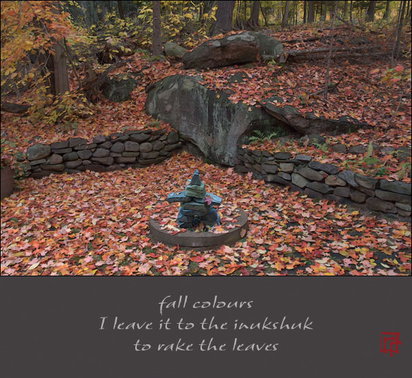 'fall colours / I leave it to the inukshuk / to rake the leaves' by Ray Rasmussen