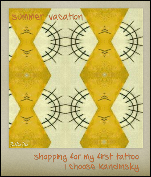 'summer vacation / shopping for my fist tattoo / I choose Kandinsky' by Billie Dee. The haiku was originally published in fog and brittle pine: the Yuki Teikei Anthology, 2007