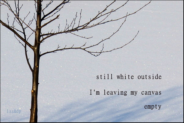 'still white outside / I'm leaving my canvas / empty' by Lech Szeglowski. Art by Dorota Pyra.
