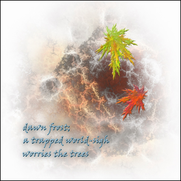 'dawn frost; / a trapped world-sigh / worries the trees' by Hg Mercury