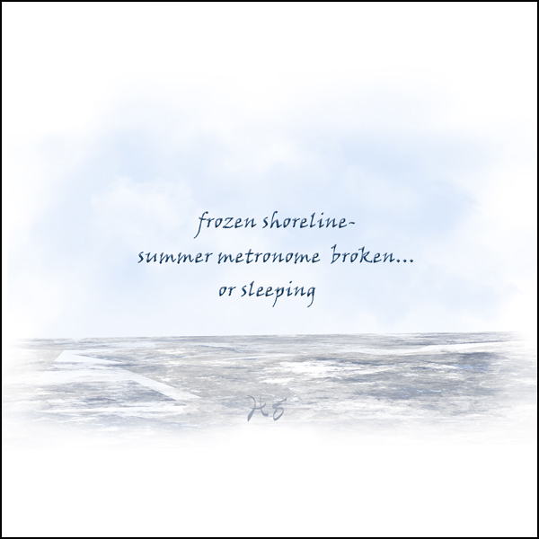 'frozen shoreline / summer metronome broken... / or sleeping' by Hg Mercury