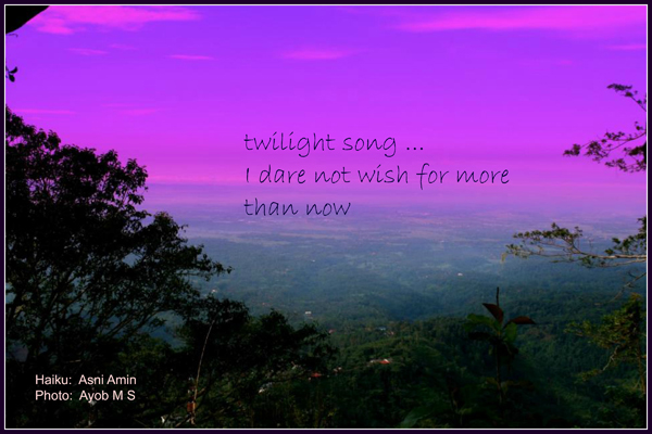 'twilight song... / I dare not wish for more / than now' by Asni Amin.  Art by MS Ayob.