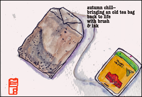 'autumn chill� / bringing an old tea bag / back to life / with ink / and brush' by Meenah Williams