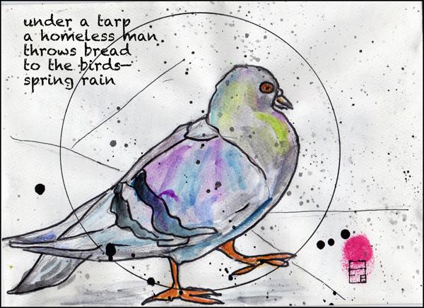 'under a tarp / a homeless man / throws bread / to the birds� / spring rain' by Meeah Williams