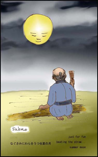 """just for fun / beating the straw... / summer moon' by Sakuo Nakamura. Haiku by Issa, Translation by David Lanoue."