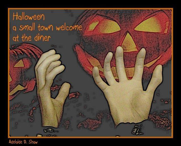 """halloween / a small town welcome / at the diner' by Adelaide Shaw"