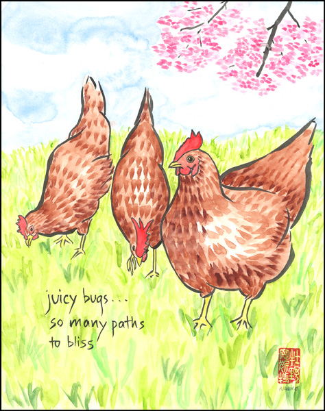 'juicy bugs... / so many paths / to bliss' by Annette Makino