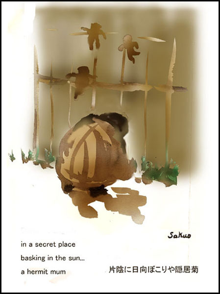 'in a secret place / basking in the sun... / a hermit mum' by Sakuo Nakamura. Haiku by Issa. Translation by David Lanoue.
