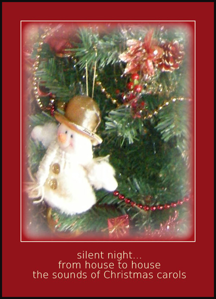 """""""silent night... / from house to house / the sounds of Christmas carols"""" by Janina Ko?odziejczyk"""