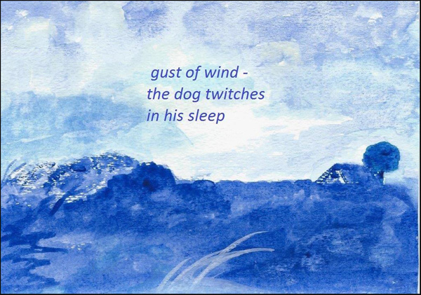 'gust of wind— / the dog twitches / in his seep' by Emily Romano