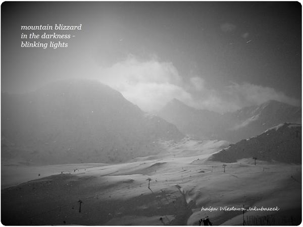 'mountain blizzard / in the darkness- / blinking lights' by Wieslawa Jakubaszek