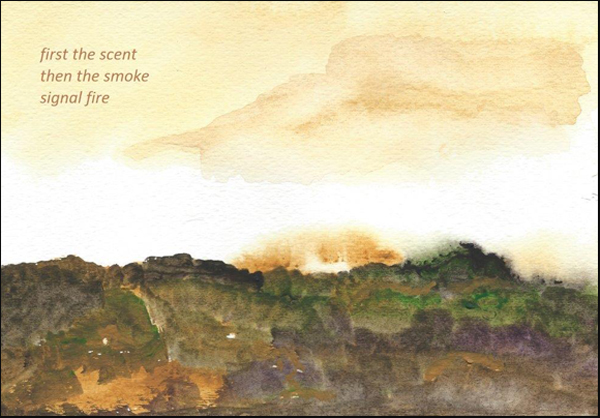 """'first the scent / then the smoke / signal fire"""" by Emily Romano"""