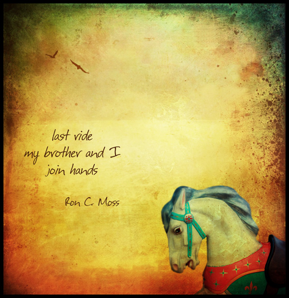 'last ride / my brother and I / join hands' by Ron Moss
