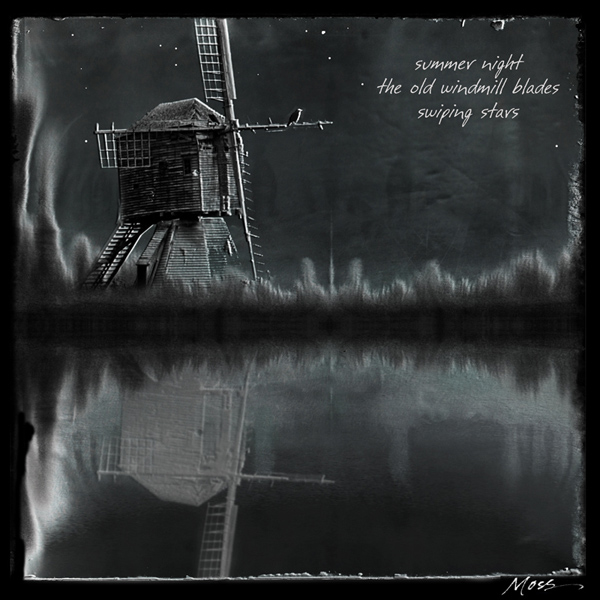'summer night / the old windmill blades / swiping stars' by Ron Moss