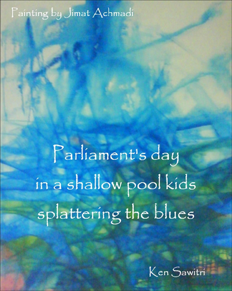 'Parliament's day / in a shallow pool kids / splattering the blues' by Ken Sawitri. Art by Jimat Achmadi