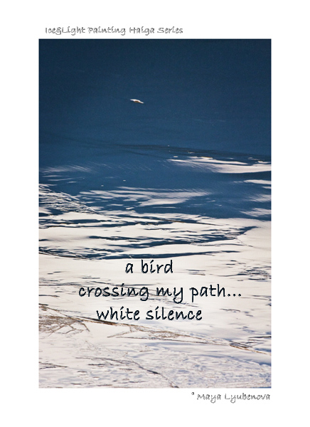'a bird / crossing my path... / white silence' by Maya Lyubenova
