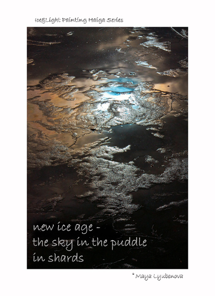 'new ice age� / the sky in the puddle / in shards' by Maya Lyubenova