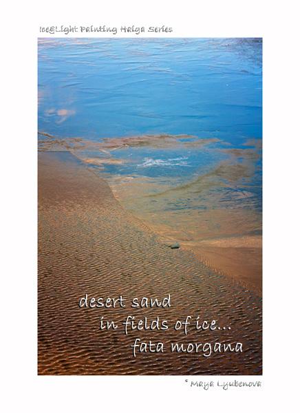 desert sands / in the fields of ice... / fata morgana' by Maya Lyubenova