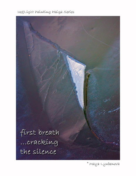 'first breath ...cracking / the silence' by Maya Lyubenova