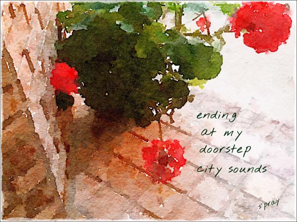 ' ending / at my / doorstep / city sounds' by Sandi Pray