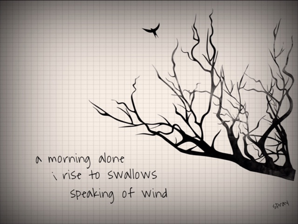 ' a morning alone / i rise to swallows /  speaking of wind' by Sandy Pray