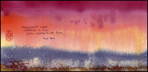 'highland lake / casting a fly / into layers of pink' by Ron C. Moss