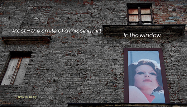 'frost� / the smile of a missing girl / in the window' by Lavana Kray