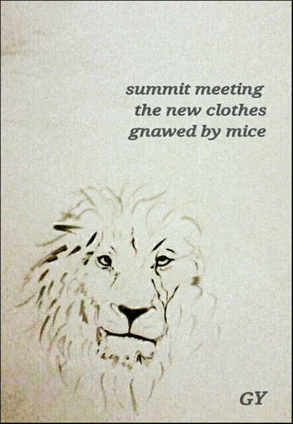 """summit meeting / the new clothes / gnawed by mice' by Gergana Yaninska"