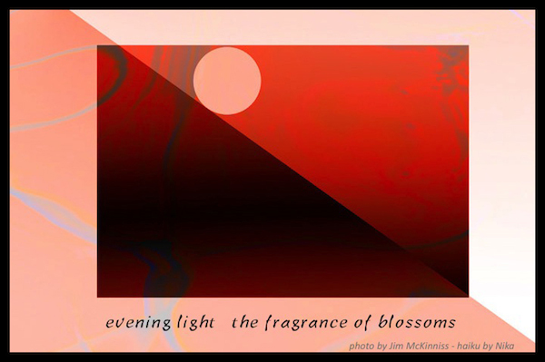 """evening light / the fragrance of blossoms' by Jim Force (Nika). Art by Jim McKinniss"