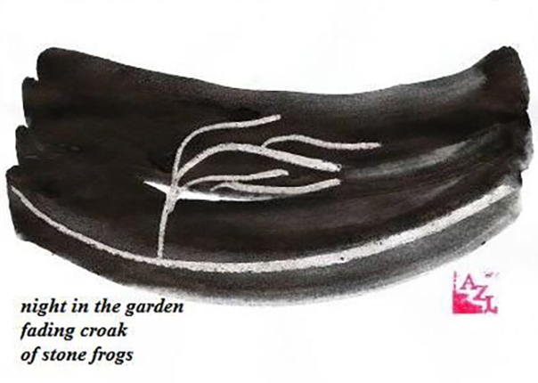 """night in the garden / fading croak / of stone frogs' by Azi Kuder"