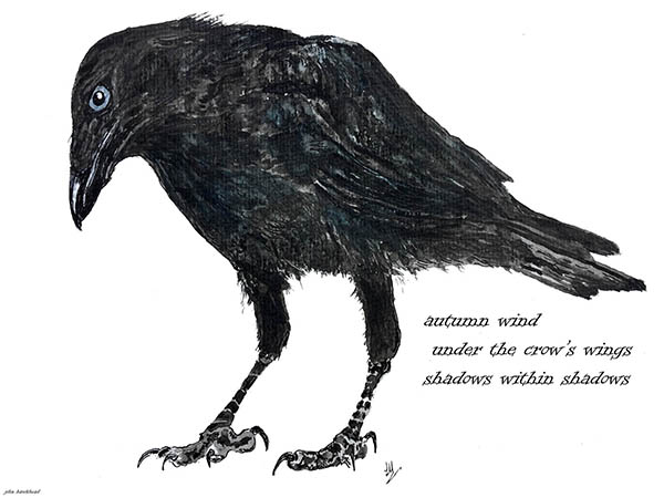 'autumn wind / under the crow's wings / shadows within shadows' by John Hawkhead