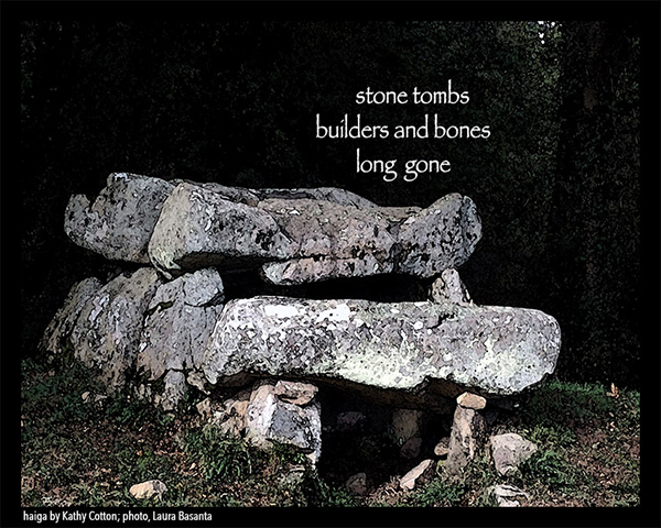 'stone tombs / builders and bones / long gone' by Kathy Cotton. Art by Laura Basanta.