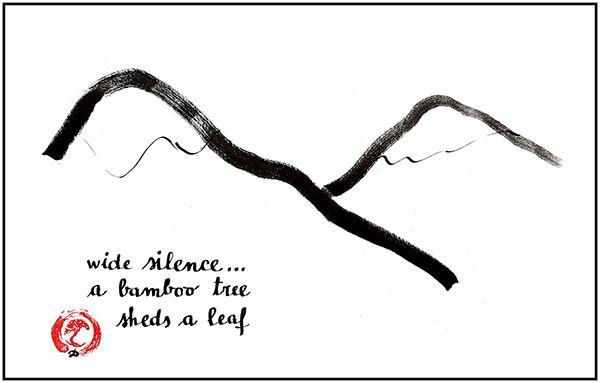 'wide silence... / a bamboo tree / sheds a leaf' by Damir Damir