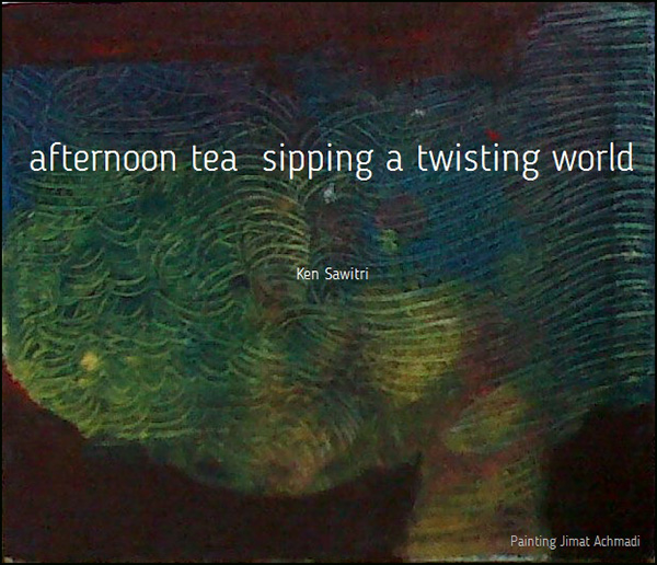 'afternoon tea / sipping a twisting world' by Ken Sawitri. Art by Jimat Achmadi