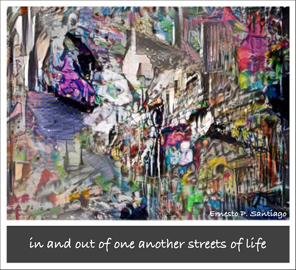 'in and out of one another streets of life' by Ernesto Santiago