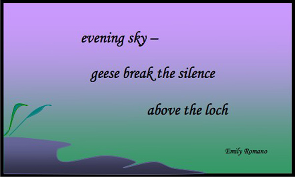 'evening sky� / geese break the silence / above the lock' by Emily Romano