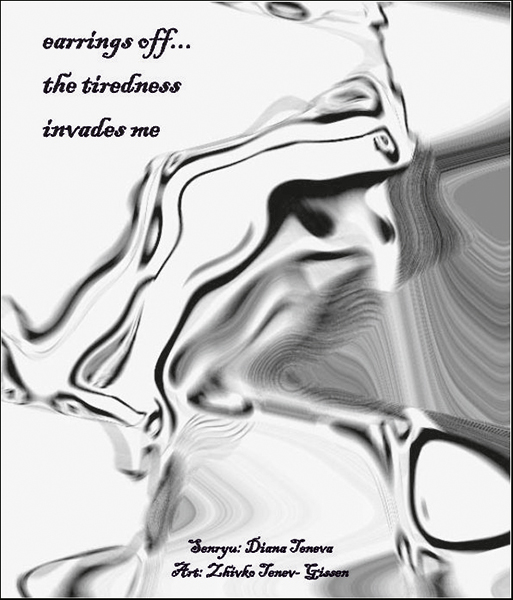 'earrings off... / the tiredness / invades me' by Diana Geneva. Art by Zhivko Tenev-Gisson