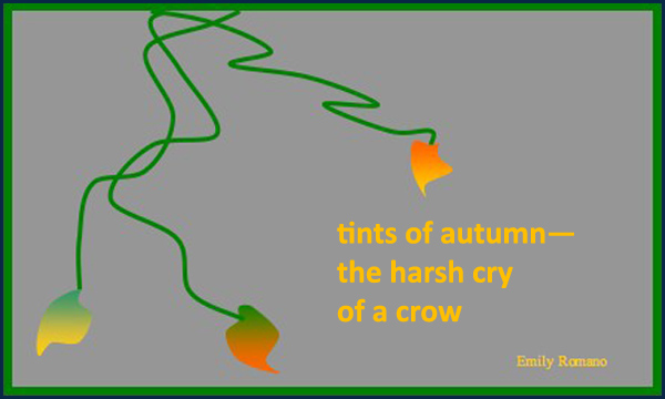 'tints of autumn / the harsh cry / of a crow' by Emily Romano