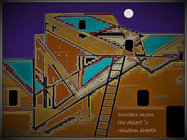 'hunters moon / the desert's / random breath' by Susan Mallernee