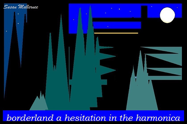 'borderland a hesitation in the harmonica' by Susan Mallernee