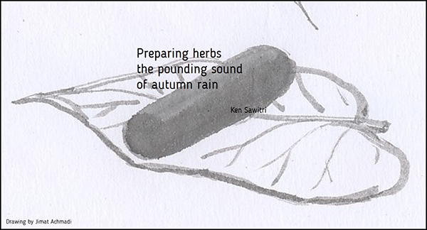 'preparing herbs / the pounding sound / of autumn rain' byKken Sawitri. Art by Jimat Achmadi