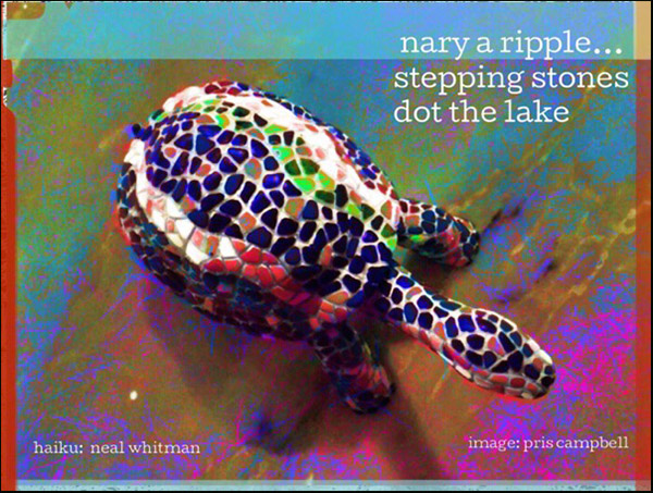 'nary a ripple... / stepping stones / dot the lake' by Neal Whitman. Art by Pris Campbell