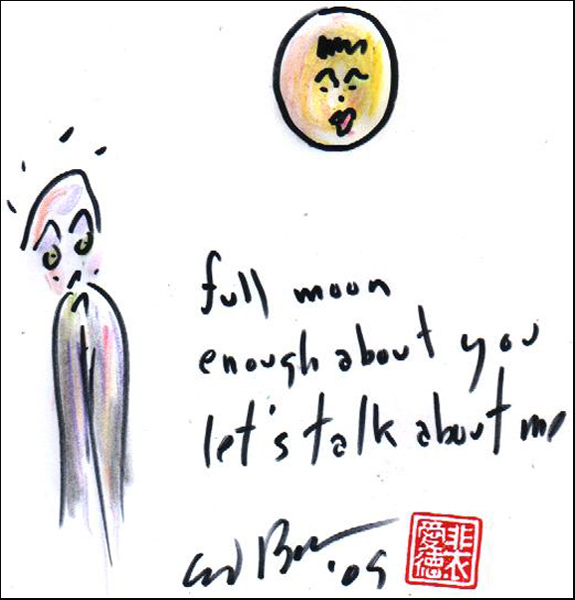 'full moon / enough about you / let's talk about me' by Ed Baker.