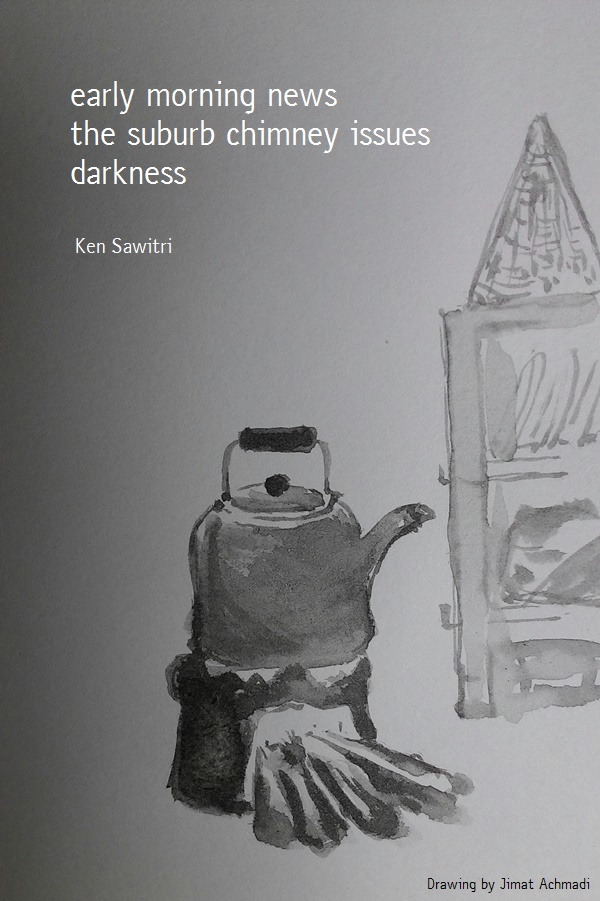 'early morning news / the suburb chimney issues / darkness' by Ken Sawitri. Art by Jimat Ahmadi. Haiku first published in DailyHaiku 15 Sept 2015