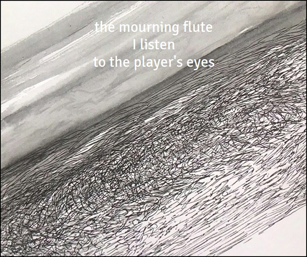 'the mourning flute / i listen / to the player's eyes' by Ken Sawitri. Haiku first published in DailyHaiku 13 Sept 2015