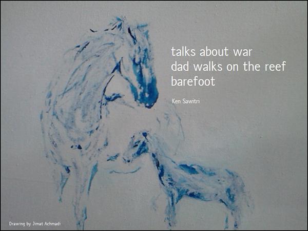 """talks about war / dad walks on the reef / barefoot' by ken Sawitri. Art by Jimat Achmadi.  Haiku first published in DailyHaiku 17 Sept 2015"