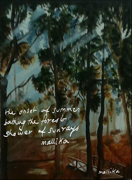 'the onset of summer / bathing the forest / shower of sunrays' by Mallika Chari