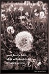 'a neighbor's field / white with dandelions / my useless fence' by Kathy Cotton